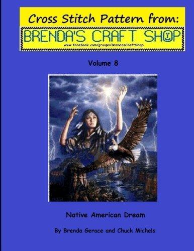 Native American Dream - Cross Stitch Pattern: from Brenda's Craft Shop - Volume 8 (Cross Stitch Patterns From Brenda's Craft Shop)