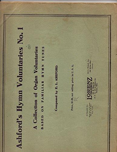 Ashford's Hymn Voluntaries No. 1 ; a Collection of Organ Voluntaries based on familiar Hymn Tunes (Familiar Hymn Tunes)
