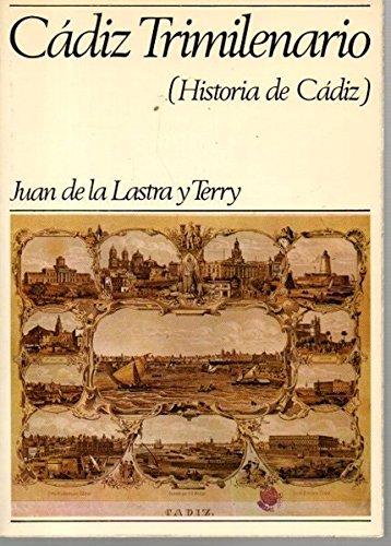 CADIZ TRIMILENARIO. (Historia De Cadiz) .: Amazon.es: De La Lastra y Terry, Juan.: Libros