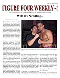 Figure Four Weekly #1021, Jan 17, 2015: Well, its pro-wrestling