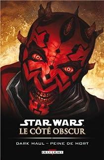 Star Wars - Le Côté obscur, tome 13 : Dark Maul - Peine de mort par Taylor