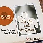 Die Liebe sucht ein Zimmer   David Safier,Jerzy Jurandot