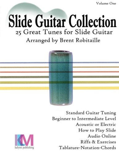 Slide Guitar Standard Tuning - Slide Guitar Collection: 25 Great Slide Tunes in Standard Tuning!