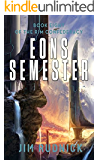 Eons Semester (The RIM Confederacy Book 8)