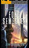 Eons Semester (The RIM Confederacy Book 8)