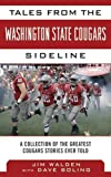 img - for Tales from the Washington State Cougars Sideline: A Collection of the Greatest Cougars Stories Ever Told (Tales from the Team) book / textbook / text book