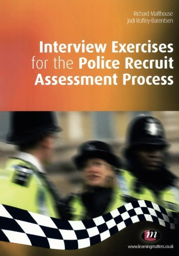 Interview Exercises for the Police Recruit Assessment Process (Practical Policing Skills Series)