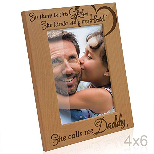 Kate Posh So There is This Girl, She Kinda Stole My Heart, She Calls me Daddy Natural Engraved Wood Photo Frame, Father Daughter Gifts, Father's Day, Best Dad Ever, New Baby, New Dad (4x6 Vertical)