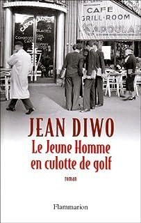 Le jeune homme en culotte de golf, Diwo, Jean