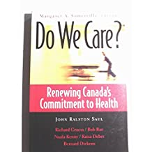 Do We Care?: Renewing Canada's Commitment to Health