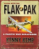 img - for Flying With The Flak Pak - A Pacific War Scrapbook by Kenny Kemp (2013-09-30) book / textbook / text book