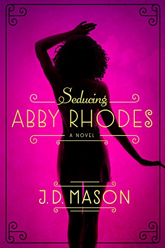 Seducing Abby Rhodes: A Novel (Blink, Texas Trilogy Book 2)