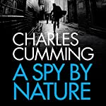 A Spy by Nature | Charles Cumming