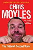 The Secret Diary of Chris Moyles: The Difficult Second Book by Chris Moyles (2007-10-04)