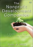 The Nonprofit Development Companion: A Workbook for Fundraising Success