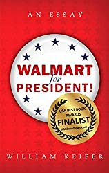 Walmart for President! (The Presidential Essays Book 2)