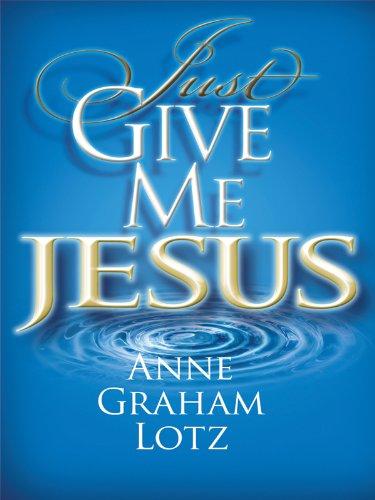 Just Give Me Jesus (Christian Large Print Originals)