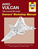 Avro Vulcan Manual: An Insight into Owning. Restoring. Servicing and Flying Britain s Legendary Cold War Bomber (Owner s Workshop Manual) by Price. Dr. Alfred ( 2010 ) Hardcover