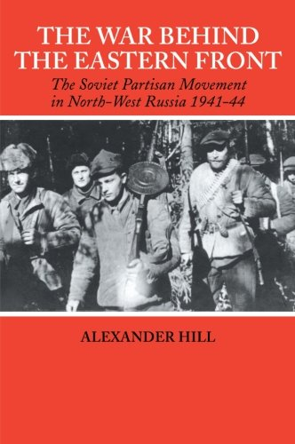 - The War Behind the Eastern Front: Soviet Partisans in North West Russia 1941-1944 (Soviet (Russian) Study of War)