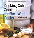 Cooking School Secrets for Real World Cooks