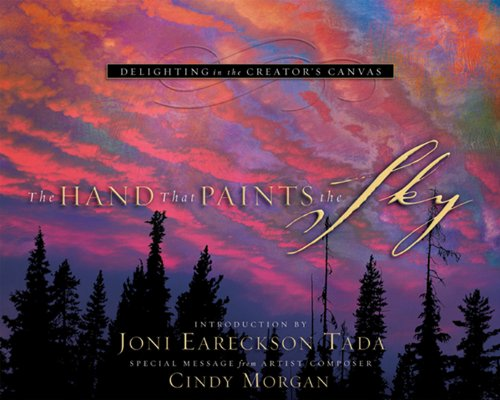 The Hand That Paints the Sky: Delighting in the Creator's Canvas [Steve Halliday] (Tapa Dura)