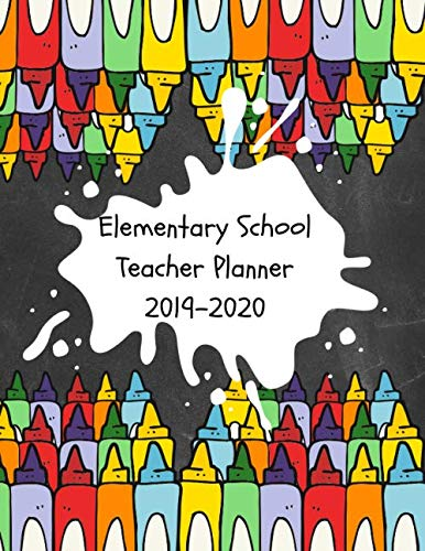Elementary School Teacher Planner: Educator 2019-2020 Academic Lesson Planner for Lesson Planning, Productivity, Time/Classroom Management Lesson Plan Calendar for School Year