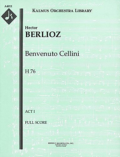 Benvenuto Cellini, H 76 (Act I): Full Score [A4011] by E.F.Kalmus