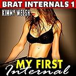 My First Internal: Brat Internals 1 | Kimmy Welsh