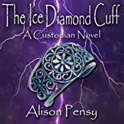 The Ice Diamond Cuff: Custodian Novel #4 | Alison Pensy