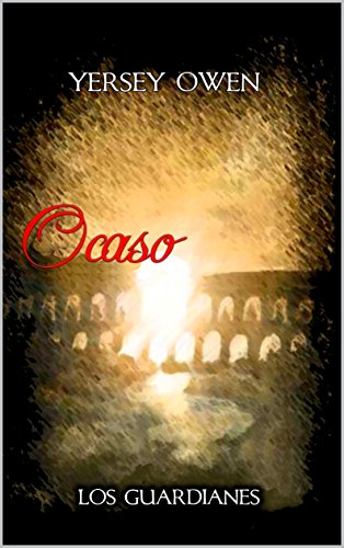 Ocaso (Los Guardianes nº 1) (Spanish Edition) by [Owen, Yersey]