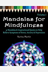 Mandalas for Mindfulness Volume 1: 31 Mandalas & Inspirational Quotes to Help Relieve Symptoms of Stress Anxiety & Depression Adult Coloring Book Paperback