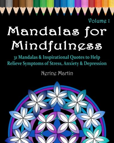 Mandalas for Mindfulness Volume 1: 31 Mandalas & Inspirational Quotes to Help Relieve Symptoms of Stress, Anxiety & Depression, Adult Coloring Book Series by (Symptoms Of Anxiety And Stress)