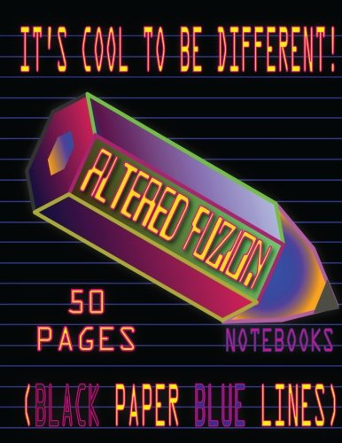 """Read Online Altered Fuzion Notebooks: Black Paper Blue Lined Notebook Journal Diary Scratch Pad or Composition Book 8.5""""x11"""" 50 Pages ebook"""