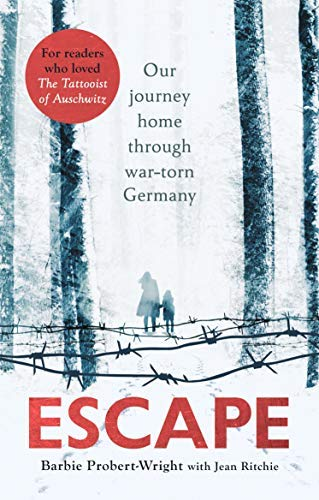 (Escape: Our journey home through war-torn Germany )