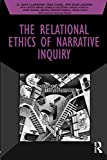 img - for The Relational Ethics of Narrative Inquiry (Developing Qualitative Inquiry) book / textbook / text book