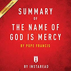 Summary of The Name of God Is Mercy by Pope Francis | Includes Analysis