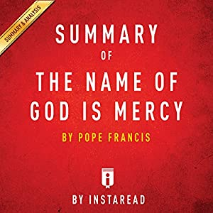 Summary of The Name of God Is Mercy by Pope Francis | Includes Analysis Audiobook