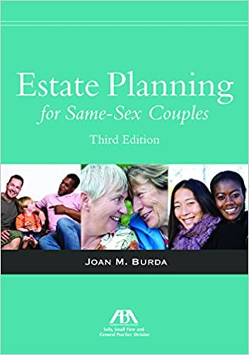 Estate Planning for Same-Sex Couples: Joan M  Burda: 9781634253017