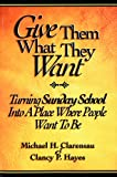 Give Them What They Want Student Book, English, Michael H. Clarensau and Clancy P. Hayes, 0882433148