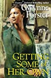 Getting Some of Her Own, Gwynne Forster, 0758213107