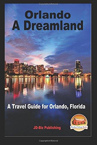 Orlando - A Dreamland - A Travel Guide for Orlando, Florida