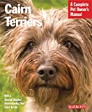 img - for Cairn Terriers (Complete Pet Owner's Manual) book / textbook / text book