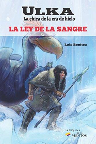Ulka, la chica de la era de hielo: La ley de la sangre (Spanish Edition)