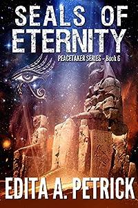 Seals of Eternity (Peacetaker Series Book 6)