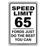 "Speed Limit 65 MPH Fords Just Do The Best You Can Humor Gag Jokes Funny Caution Notice Aluminum Metal 12""x18"" Sign Plate"