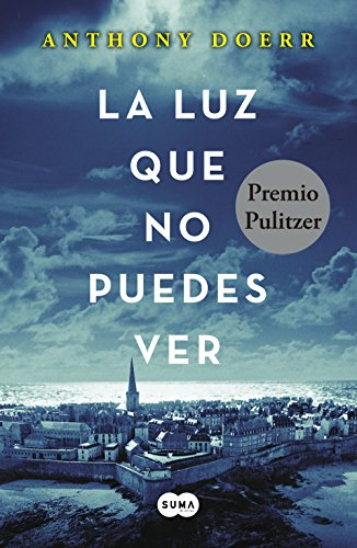 la luz que no puedes ver all the light we cannot see spanish edition