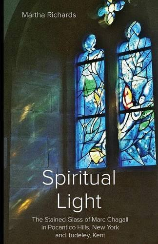 Spiritual Light: The Stained Glass of Marc Chagall in Pocantico Hills, New York and Tudeley, Kent by Martha Richards (2015-03-19) por Martha Richards