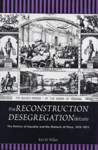 Download The Reconstruction Desegregation Debate: The Policies of Equality and the Rhetoric of Place, 1870-1875 (Rhetoric & Public Affairs) pdf