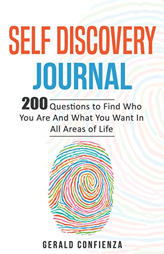 Self Discovery Journal: 200 Questions to Find Who You Are and What You Want in All Areas of Life ((Self Discovery Journal, Self Discovery Questions))