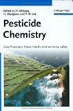 Pesticide Chemistry : Crop Protection, Public Health, Environmental Safety, , 3527316639